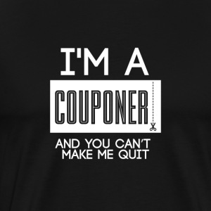 Couponing / Gifts: I'ma couponer en je ... - Mannen Premium T-shirt