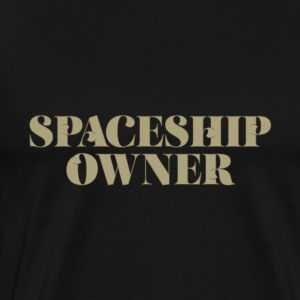 Spaceship Propriétaire - science-fiction - T-shirt Premium Homme