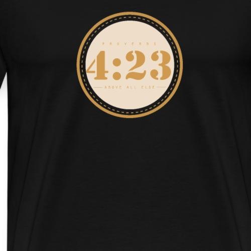 Proverbs 4:23 Above All Else #2 - Männer Premium T-Shirt