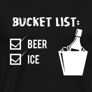 Bier - Bucket List: Beer and Ice - Mannen Premium T-shirt