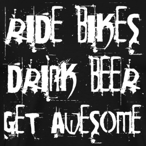 Ride cykler - Drink Beer - Få Awesome - Herre premium T-shirt