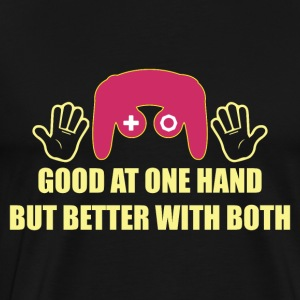 Better with both Hands - Gaming - Men's Premium T-Shirt