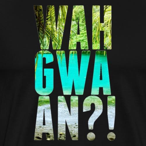 Wah Gwaan?! - Männer Premium T-Shirt
