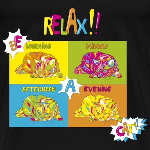 Chat popart Relax !! Be a cat !! - T-shirt Premium Homme