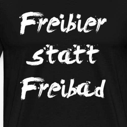 Freibier statt Freibad! - Männer Premium T-Shirt