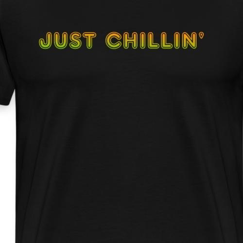 Just Chillin - Männer Premium T-Shirt