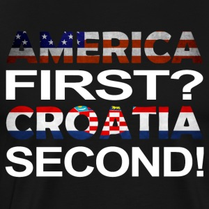 America first croatia second - Men's Premium T-Shirt