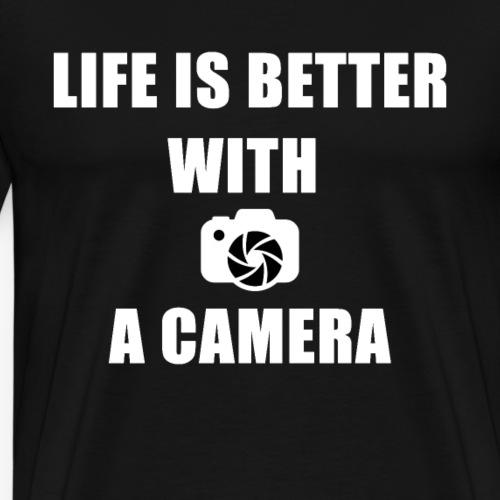 LIFE IS BETTER WITH A CAMERA - Männer Premium T-Shirt