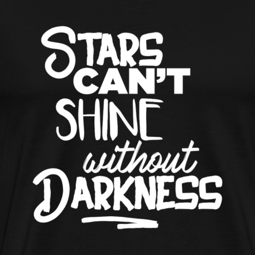 stars can't shine without darkness [white] - Männer Premium T-Shirt