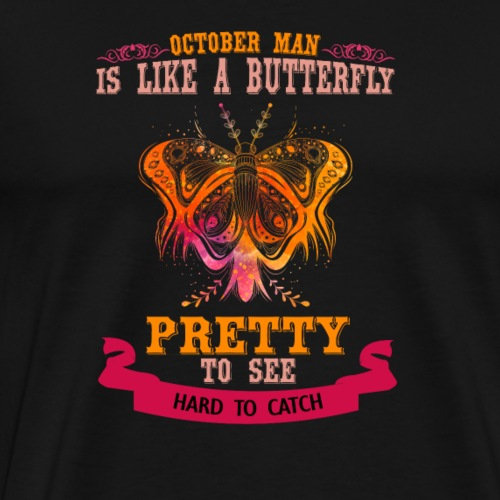 Butterfly October Birthday Man - Männer Premium T-Shirt