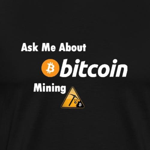 Bitcoin Mining weiß - Männer Premium T-Shirt