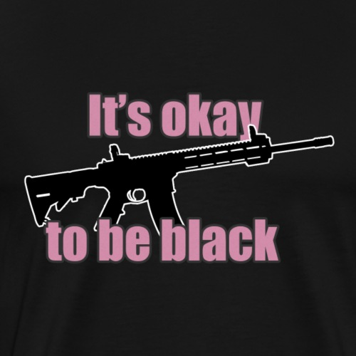 It's okay to be black! - Männer Premium T-Shirt