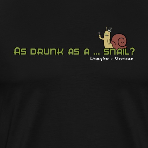 As drunk as a ... snail? - Men's Premium T-Shirt