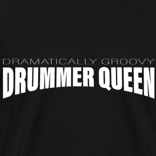 Schlagzeug Schlagzeuger Drummer Queen - Männer Premium T-Shirt