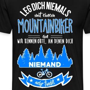 Leg dich niemals mit einem Mountainbiker an... - Männer Premium T-Shirt