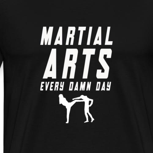 Martial arts every damn day - Männer Premium T-Shirt