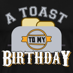 A Birthday Toast - Men's Premium T-Shirt