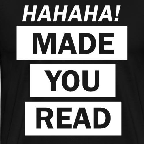 Made you Read - Schule & Lehrer - Männer Premium T-Shirt