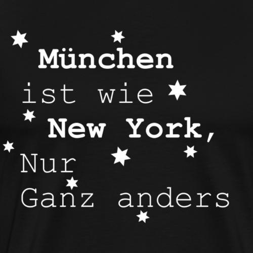 München ist wie New York - Männer Premium T-Shirt