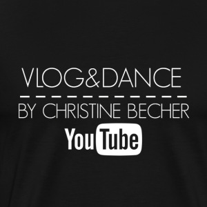VLOG&DANCE by Christine Becher White - Männer Premium T-Shirt