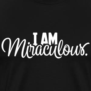 I AM miraculous. Spruch Ich bin wundervoll - Männer Premium T-Shirt