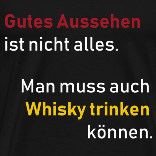 Gutes Aussehen Whisky - Männer Premium T-Shirt