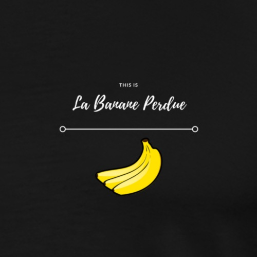 THIS IS LA BANANE PERDUE ! - T-shirt Premium Homme