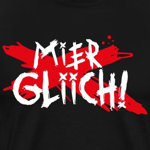 MIER GLIICH! - Männer Premium T-Shirt