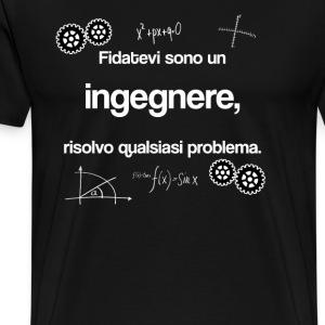 Maglietta: Fidatevi sono ingegnere