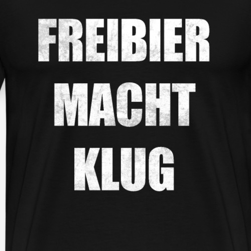 Freibier macht klug! - Männer Premium T-Shirt