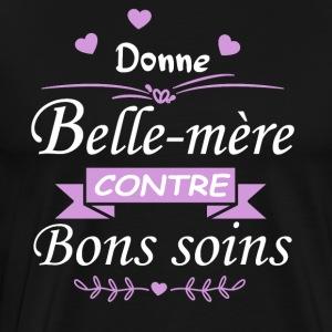 Donne Belle-mère contre bons soins - T-shirt Premium Homme