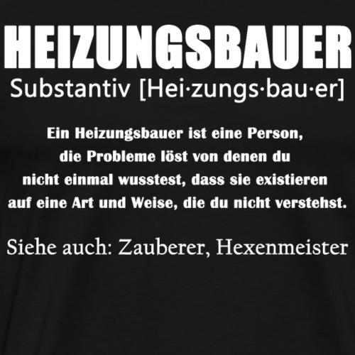 Heizungsbauer - SHK Definition - Männer Premium T-Shirt