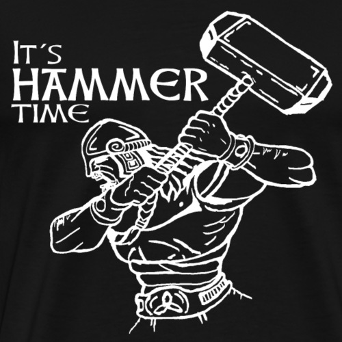 Its Hammer time - Männer Premium T-Shirt