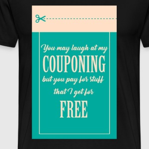 Couponing / Gifts: Je mag lachen om mijn couponing - Mannen Premium T-shirt