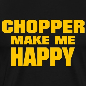 Chopper Make Me Happy - Men's Premium T-Shirt