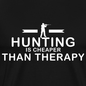 Hunting is cheaper than therapy - Men's Premium T-Shirt