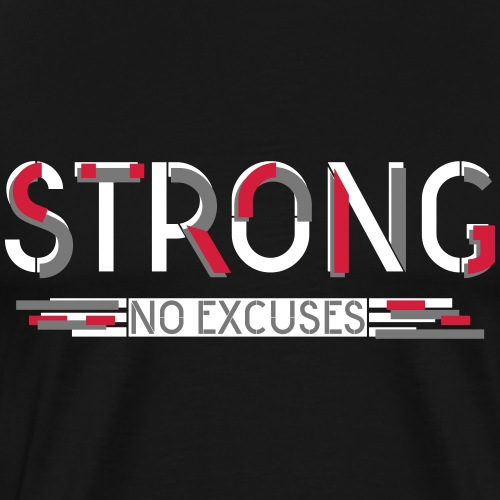 Strong - No excuses - Men's Premium T-Shirt