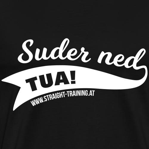 Suder ned, tua! - Männer Premium T-Shirt