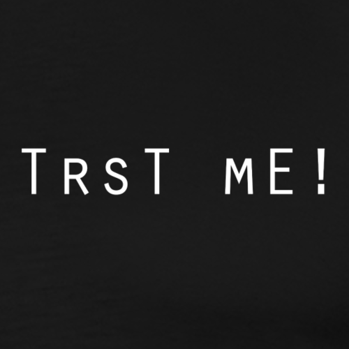 Trust Me! White Edition - Männer Premium T-Shirt