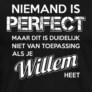 Niemand is perfect. Persoonlijk cadeau Willem. - Mannen Premium T-shirt
