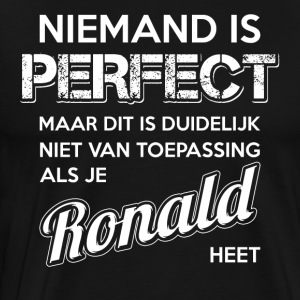 Niemand is perfect. Persoonlijk cadeau Ronald. - Mannen Premium T-shirt