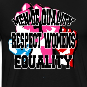 Men of Quality Respect Womens Equality - Men's Premium T-Shirt