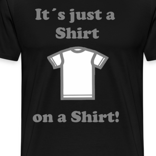 Just a Shirt - Männer Premium T-Shirt