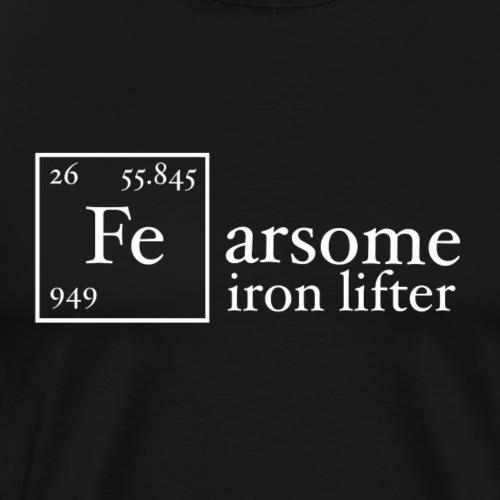 Fearsome Iron Lifter - Men's Premium T-Shirt