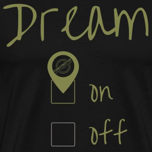 Dream On! | Terratrotter® | Green - Men's Premium T-Shirt