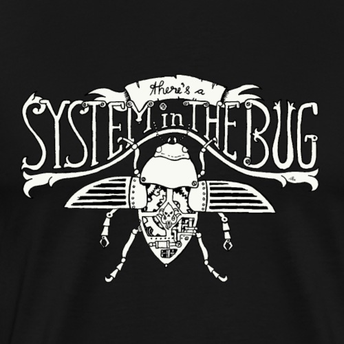 System in the Bug - Männer Premium T-Shirt