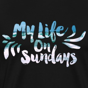 MY LIFE ON SUNDAYS. - Männer Premium T-Shirt