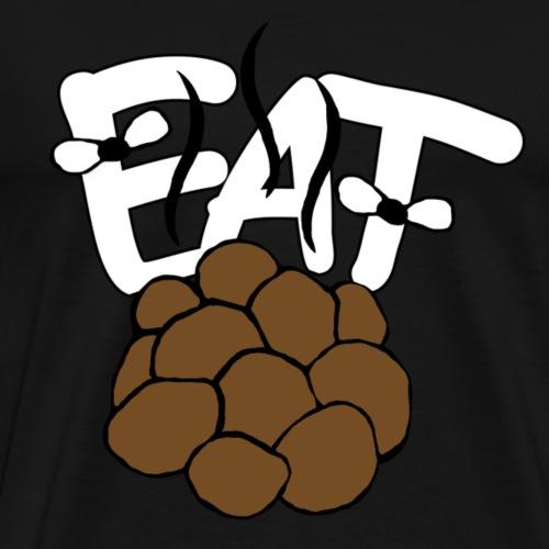 EATSHIT! Geschenk Idee Sportler Motivation - Männer Premium T-Shirt