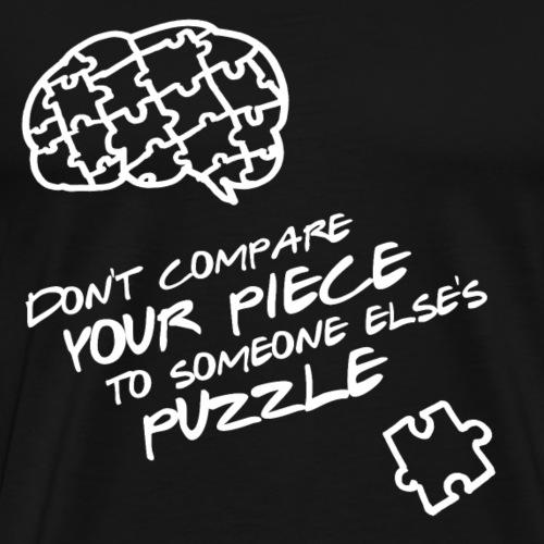 Don't compare your piece to someone else's puzzle - Maglietta Premium da uomo