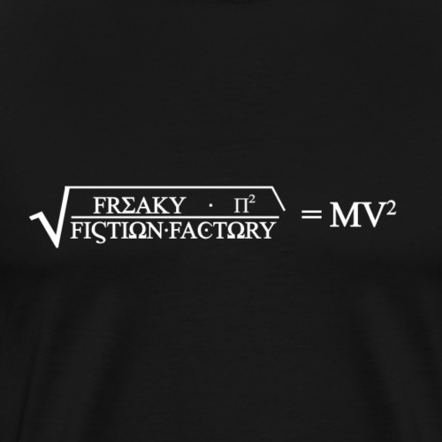 Freaky Fiction Formel - Männer Premium T-Shirt